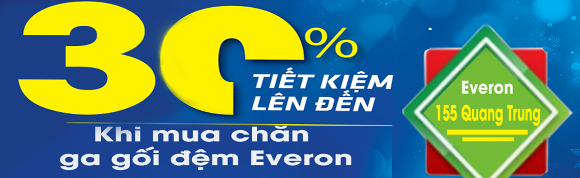 Siêu tiết kiệm khi mua chăn ga gối đệm Everon