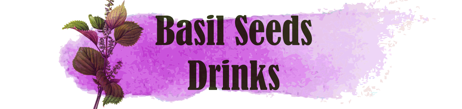 Basil Seeds Drinks