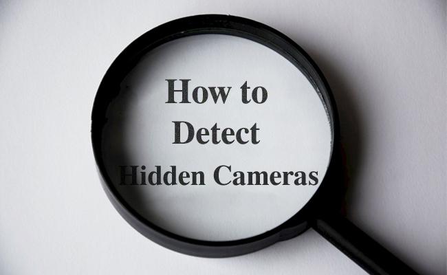 Cách phát hiện camera quan sát ẩn