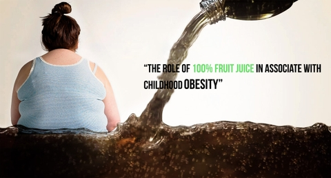 """The role of 100% fruit juice in associate with childhood obesity"""
