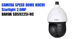 CAMERA SPEED DOME HDCVI STARLIGHT 2MP DAHUA SD59225I-HC