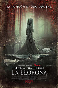 96 - The Curse of La Llorona 2019 - Mẹ Ma Than Khóc