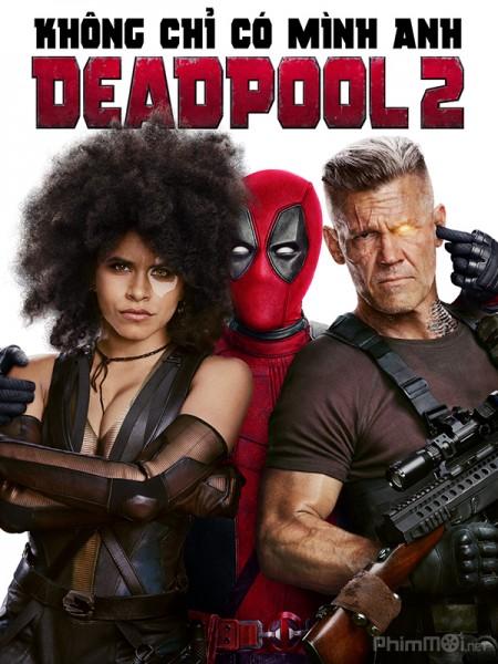 9717 - Deadpool 2 (2018) Quái Nhân Deadpool 2