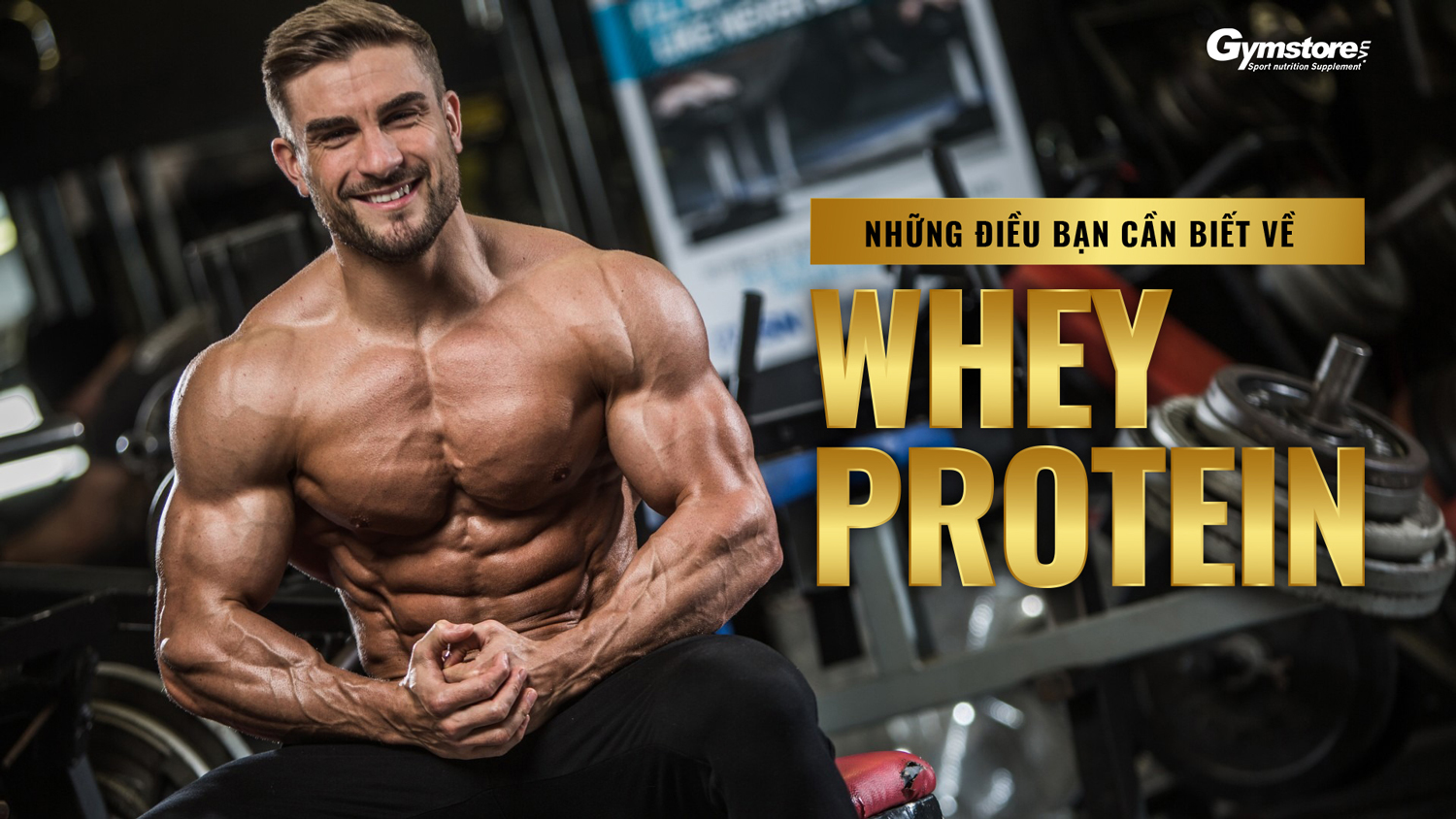 Whey-Protein-la-gi-nhung-dieu-ban-can-biet-ve-whey-protein-gymstore