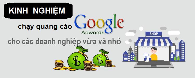 Kinh nghiệm quảng cáo Google cho doanh nghiệp vừa và nhỏ