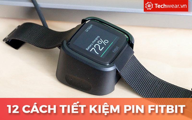 Tiết kiệm pin đồng hồ thông minh Fitbit