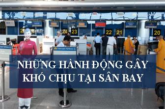 Những hành động gây khó chịu tại sân bay