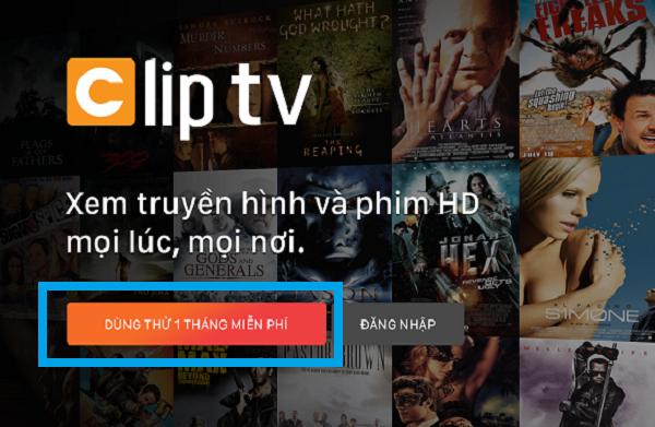 Cách tải và đăng ký miễn phí ứng dụng Clip TV xem full kênh