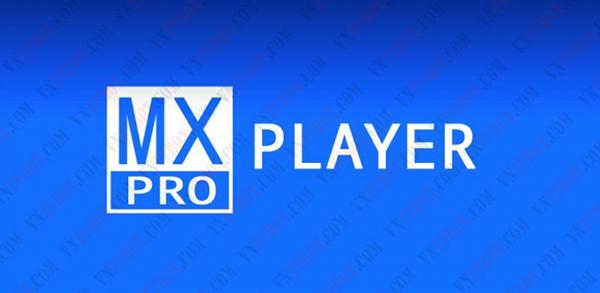 Chia sẻ trình xem phim tốt nhất cho tv box MX Player Pro xử lý đa định dạng