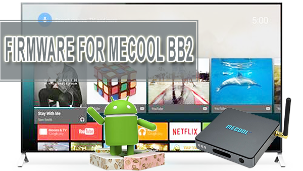 New firmware update for Mecool BB2 Android TV 7.1.2 Nougat