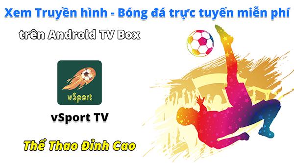 vSport TV ứng dụng xem truyền hình bóng đá được mod vip ko quảng cáo