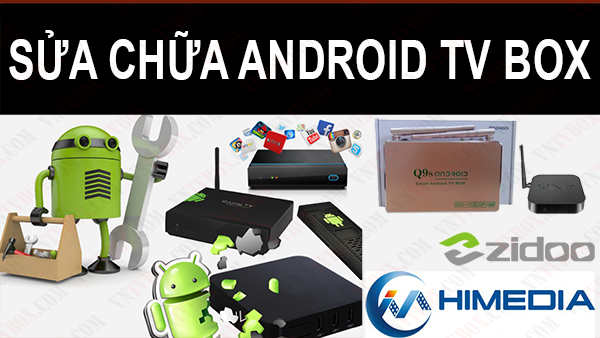 Nơi sửa chữa Android TV Box lấy liền giá rẻ uy tín HCM, ship tỉnh xa