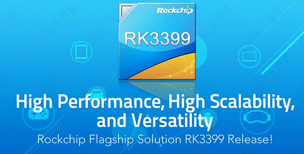 Rockchip RK3399 là gì? Điểm qua và so sánh chipset của các android box