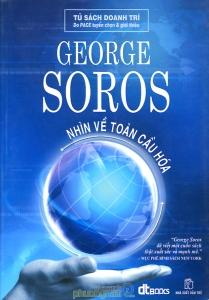 GEORGE SOROS NHÌN VỀ TOÀN CẦU HÓA