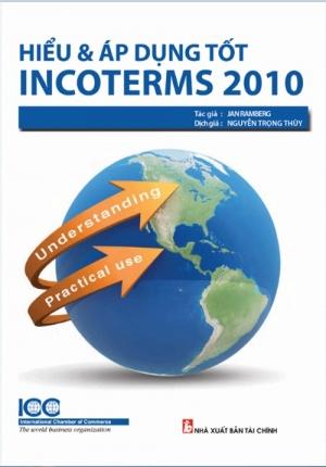 HIỂU VÀ ÁP DỤNG TỐT INCOTERMS 2010