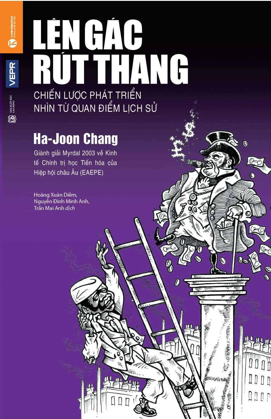 LÊN GÁC RÚT THANG (HA-JOON CHANG)