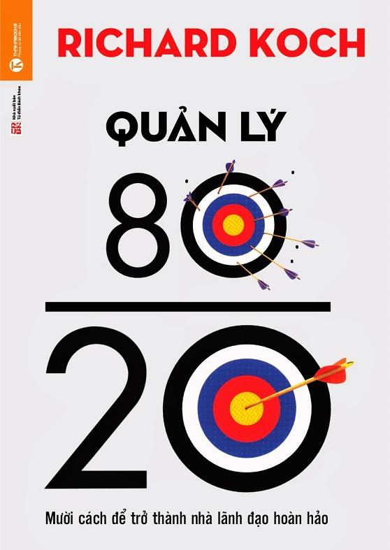 QUẢN LÝ 80/20 - MƯỜI CÁCH ĐỂ TRỞ THÀNH NHÀ LÃNH ĐẠO HOÀN HẢO
