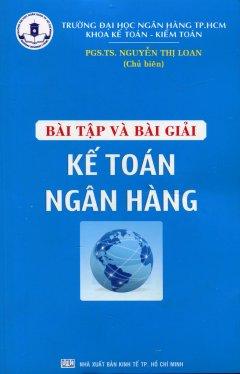 BÀI TẬP VÀ BÀI GIẢI KẾ TOÁN NGÂN HÀNG (ĐẠI HỌC NGÂN HÀNG TPHCM)