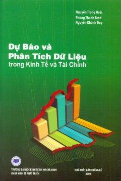DỰ BÁO VÀ PHÂN TÍCH DỮ LIỆU TRONG KINH TẾ VÀ TÀI CHÍNH (KÈM ĐĨA CD)