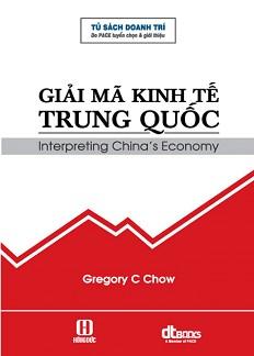 GIẢI MÃ NỀN KINH TẾ TRUNG QUỐC (GREGORY C CHOW)