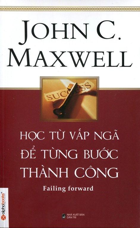 SÁCH HỌC TỪ VẤP NGÃ ĐỂ TỪNG BƯỚC THÀNH CÔNG (JOHN C. MAXWELL)