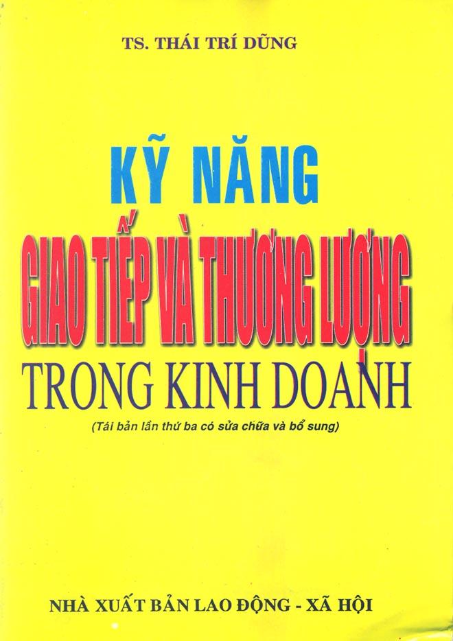 KỸ NĂNG GIAO TIẾP VÀ THƯƠNG LƯỢNG TRONG KINH DOANH