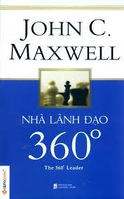 NHÀ LÃNH ĐẠO 360 ĐỘ (JOHN C. MAXWELL)