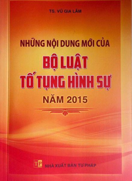 SÁCH NHỮNG NỘI DUNG MỚI BỘ LUẬT TỐ TỤNG HÌNH SỰ NĂM 2015