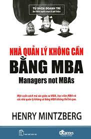 NHÀ QUẢN LÝ KHÔNG CẦN BẰNG MBA (HENRY MINTZBERG)