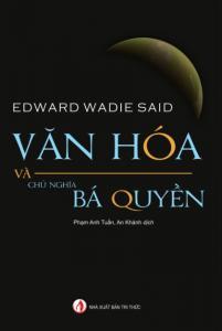 VĂN HÒA VÀ CHỦ NGHĨA BÁ QUYỀN (Edward Wadle Said )