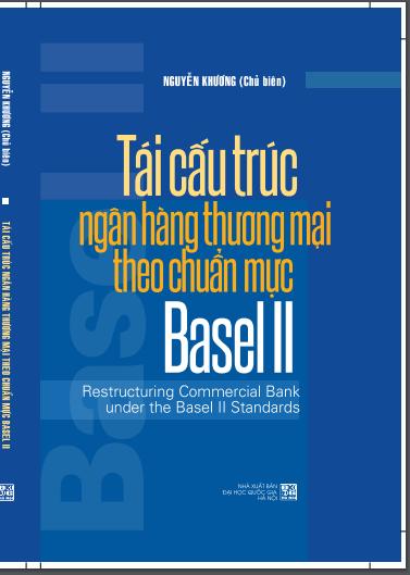 SÁCH TÁI CẤU TRÚC NGÂN HÀNG THƯƠNG MẠI THEO CHUẨN MỰC BASEL II