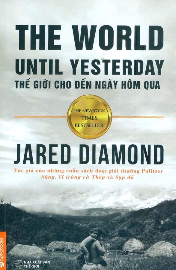 THẾ GIỚI CHO ĐẾN NGÀY HÔM QUA – JARED DIAMOND
