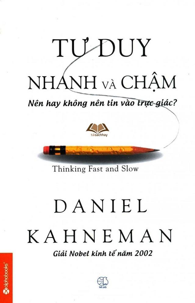 SÁCH TƯ DUY NHANH VÀ CHẬM (DANIEL KAHNEMAN)
