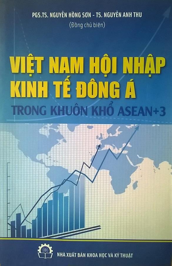 SÁCH VIỆT NAM HỘI NHẬP KINH TẾ ĐÔNG Á TRONG KHUÔN KHỔ ASEAN +3