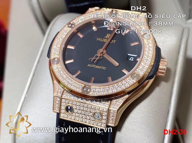 DH2-39 Hublot đồng hồ siêu cấp