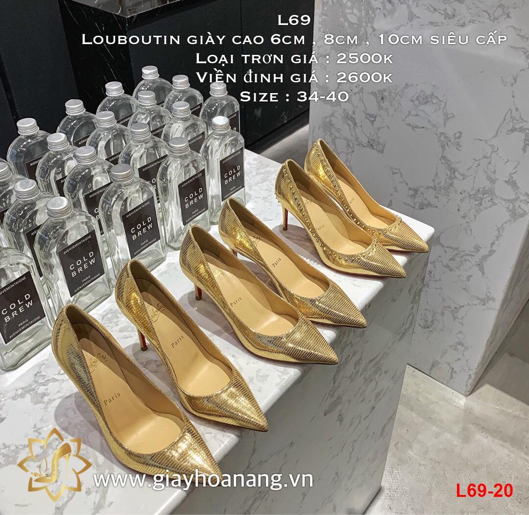 L69-20 Louboutin giày cao 6cm , 8cm , 10cm siêu cấp
