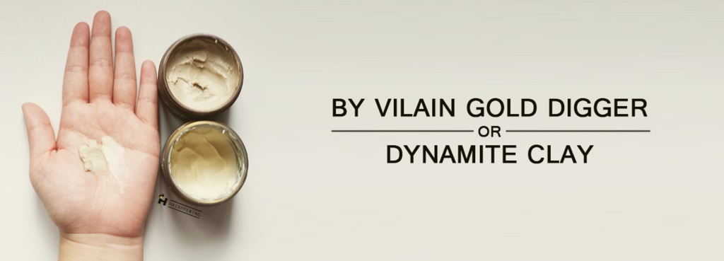 By Vilain Dynamite Clay và By Vilain Gold Digger