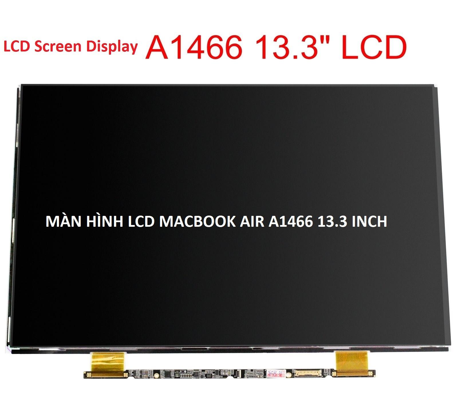 Thay màn hình Macbook Air A1466 13.3 inch 2012 2013 2014 2015 MD628 MD231 MD846 MD760 MD760B MF068 MJVE2