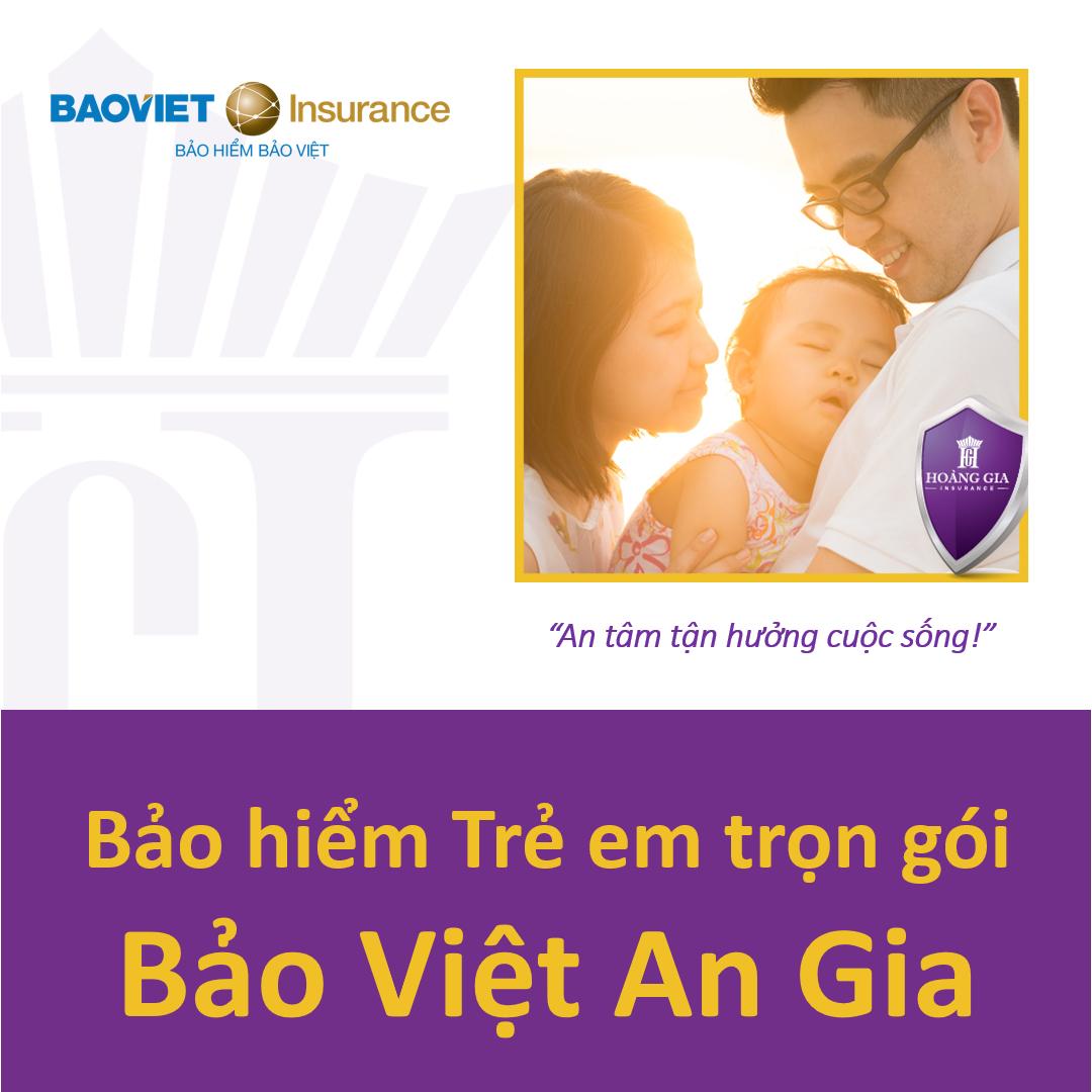 Bảo hiểm Sức khỏe Trẻ em trọn gói - Bảo Việt An Gia - Điều trị Nội trú & Ngoại trú / Kids Health Insurance