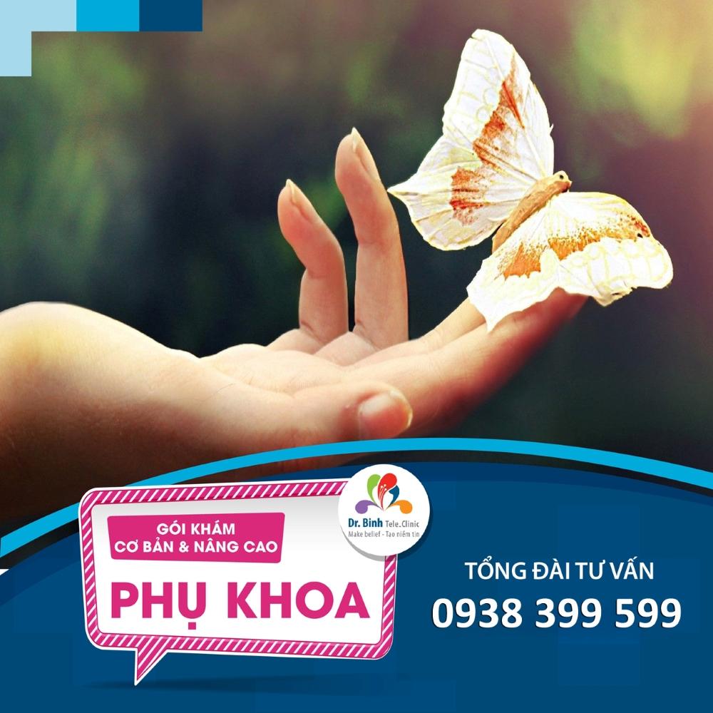 Gói khám Phụ khoa nâng cao GS08 - Dr. Binh Tele_Clinic / Gynecology examination ladies' enhanced