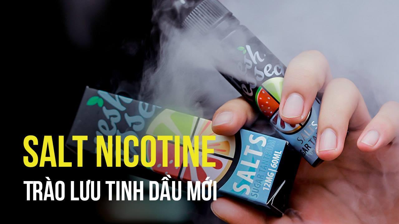 Nicotine Salt - Trào lưu tinh dầu mới