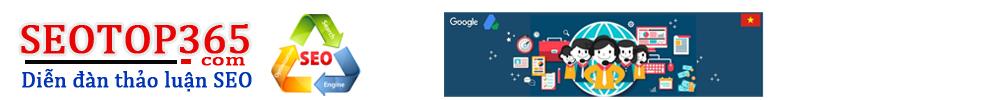 Diễn đàn Seo Top 365 - Cộng đồng chia sẻ kinh nghiệm Seo Top Google