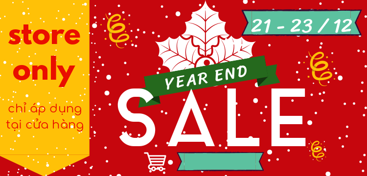 [21-23/12/2018] YEAR END SALE 2018