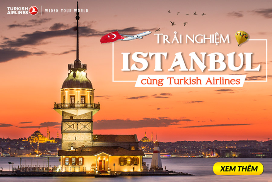 TRẢI NGHIỆM ISTANBUL CÙNG TURKISH AIRLINES