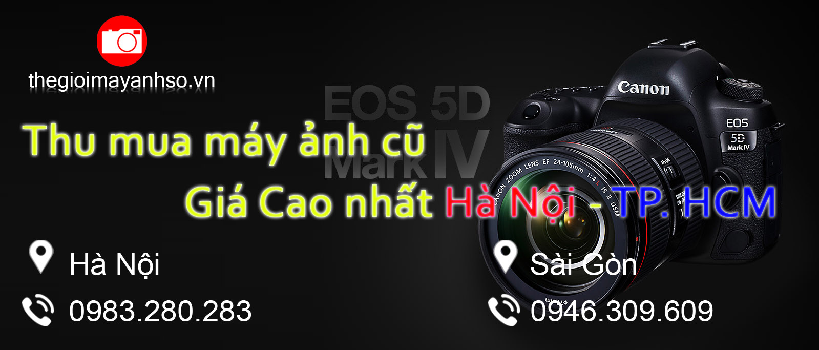 Thu mua Máy Ảnh, Ống Kính, Máy Quay giá cao nhất Hà Nội -