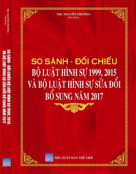 SÁCH SO SÁNH ĐỐI CHIẾU BỘ LUẬT HÌNH SỰ 1999 – 2015 & BỘ LUẬT HÌNH SỰ SỬA ĐỔI, BỔ SUNG NĂM 2017
