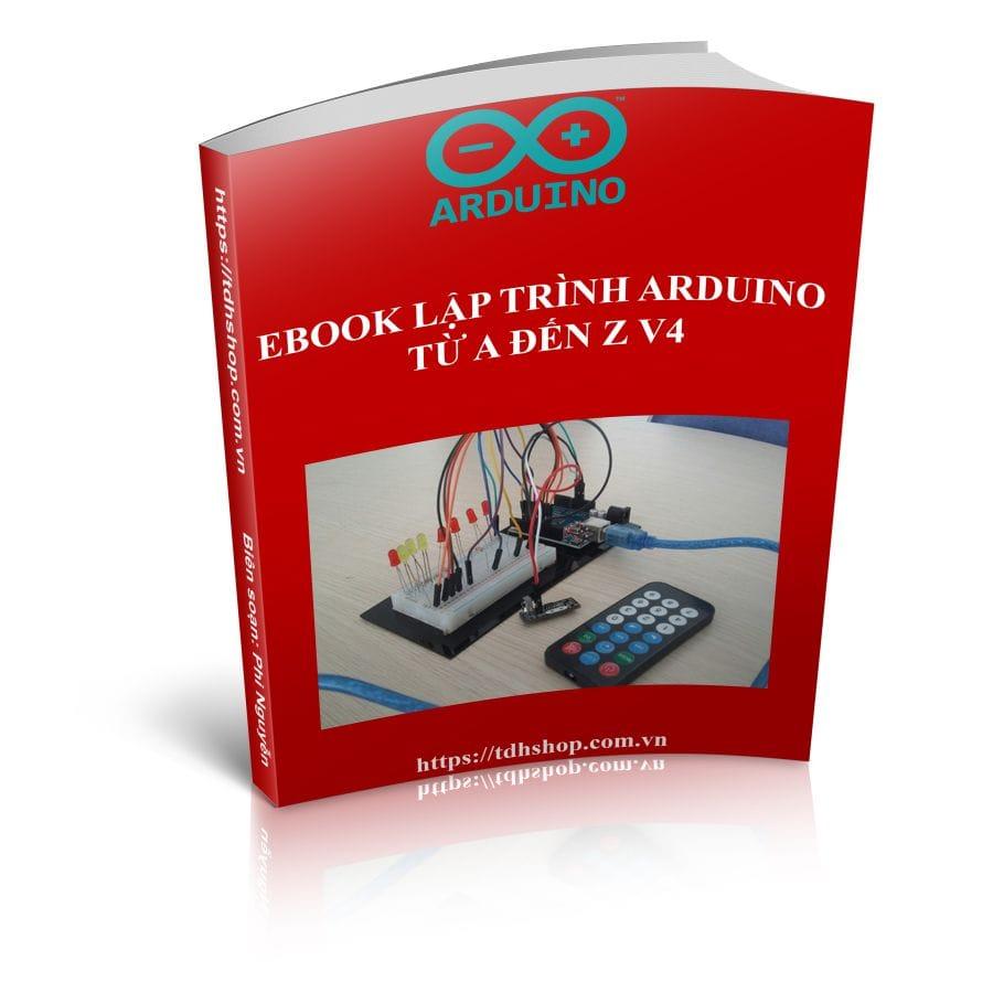 EBOOK LẬP TRÌNH ARDUINO TỪ A ĐẾN Z V4 ( FILE MỀN GỬI EMAIL )