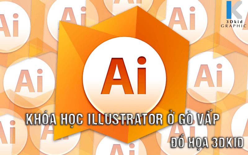 HỌC ILLUSTRATOR Ở GÒ VẤP| SO SÁNH COREL DRAW VS ADOBE ILLUSTRATOR
