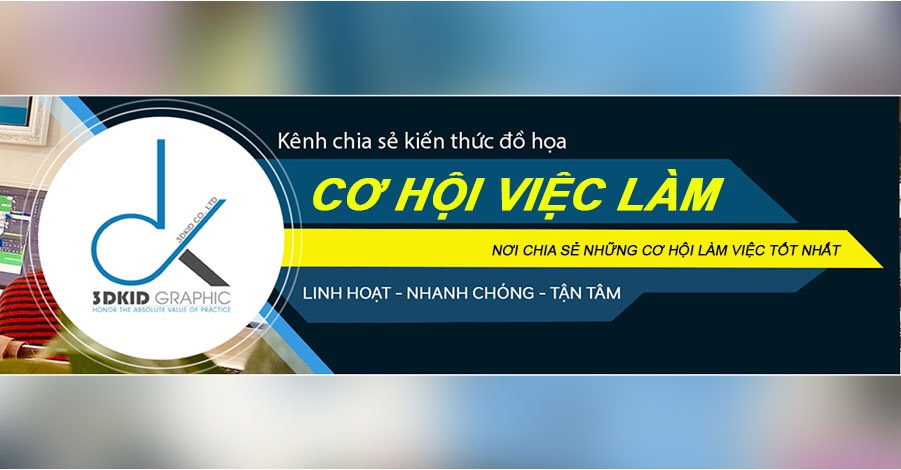 TUYỂN DỤNG VIDEO EDITOR và GRAPHIC & WEBSITE DESIGNER- CÔNG TY TNHH DREAM TALENT | 3DKID GRAPHIC