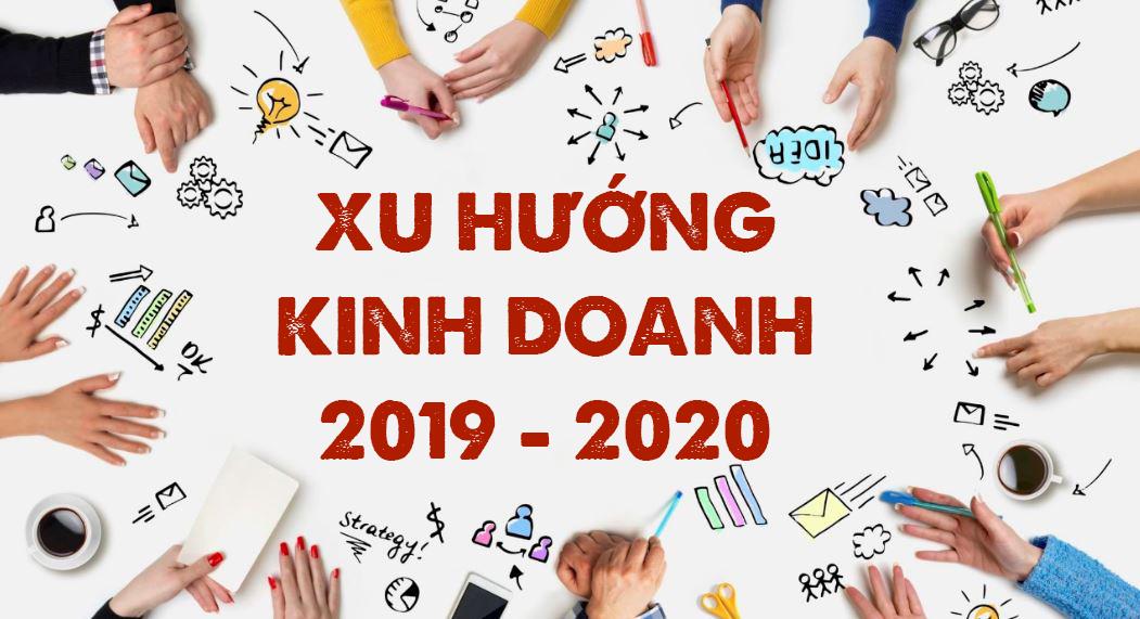 xu hướng kinh doanh 2019 - 2020